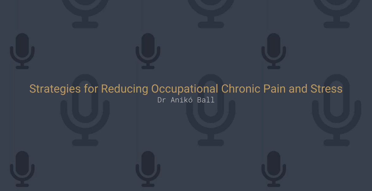 Strategies for Reducing Occupational Chronic Pain and Stress
