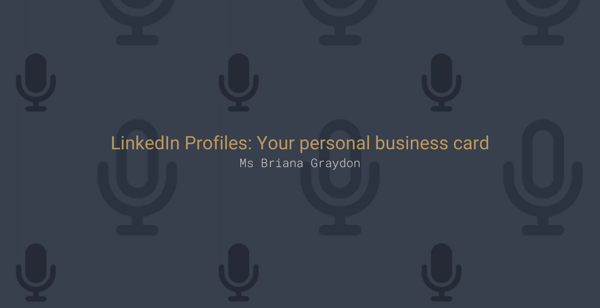 LinkedIn Profiles: Your personal business card