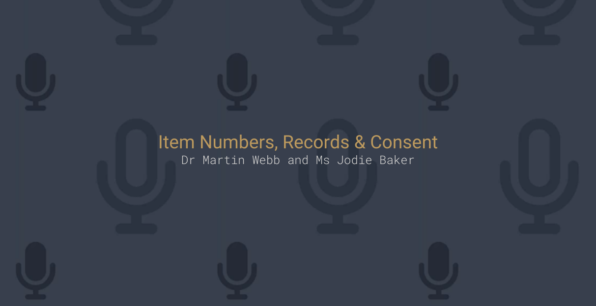Item Numbers, Records & Consent