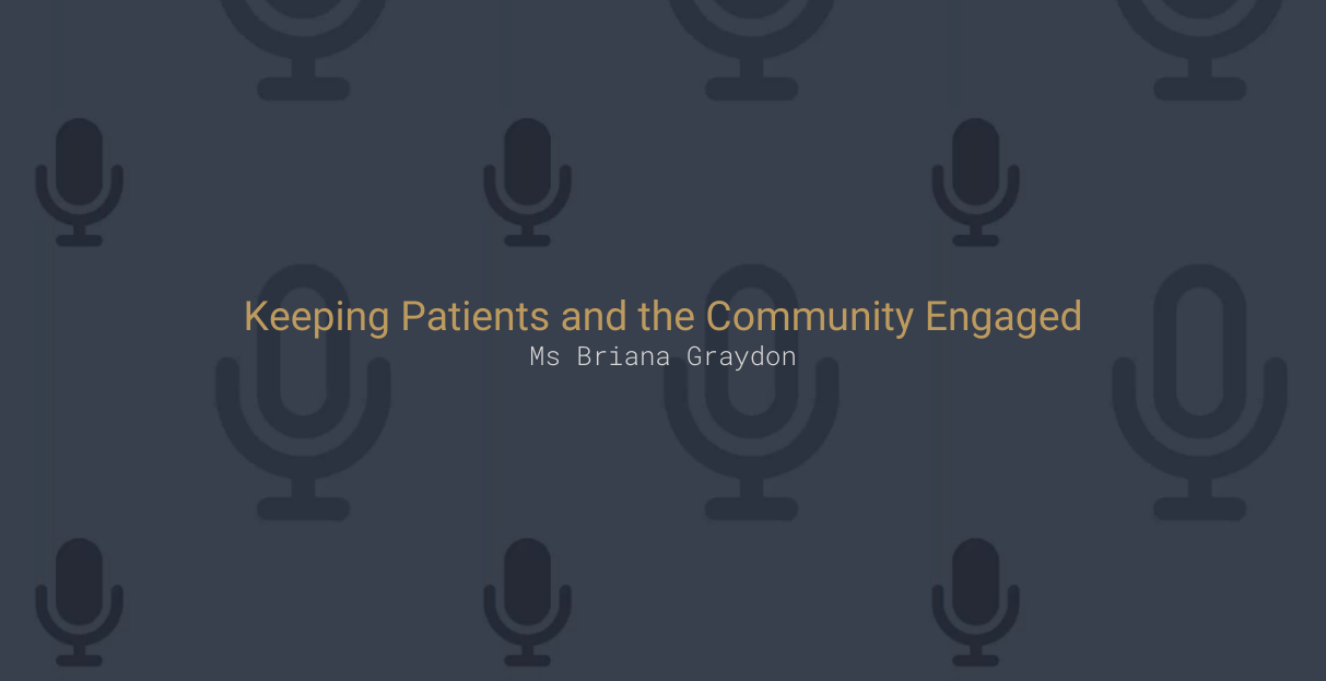 Keeping Patients and the Community Engaged