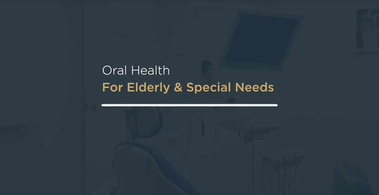Oral Health for Elderly and Special Needs Patients