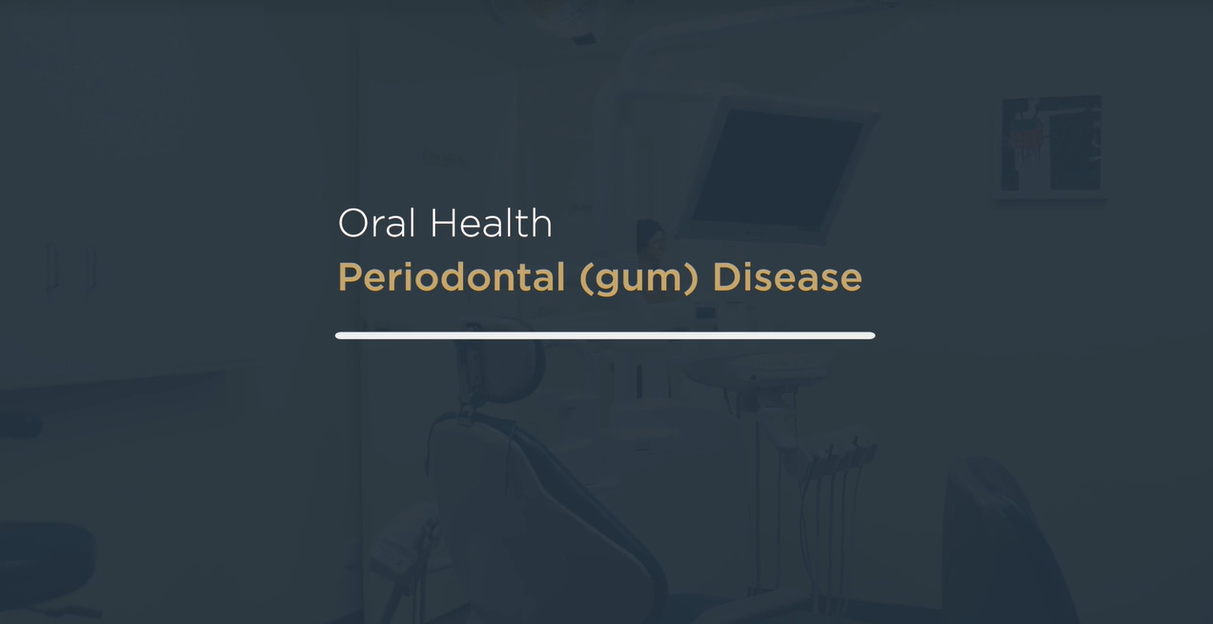 Oral Health Periodontal (gum) Disease