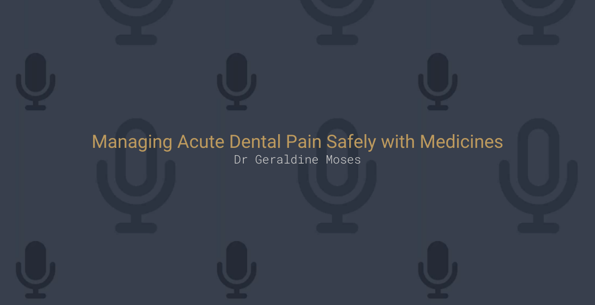 Managing Acute Dental Pain Safely with Medicines