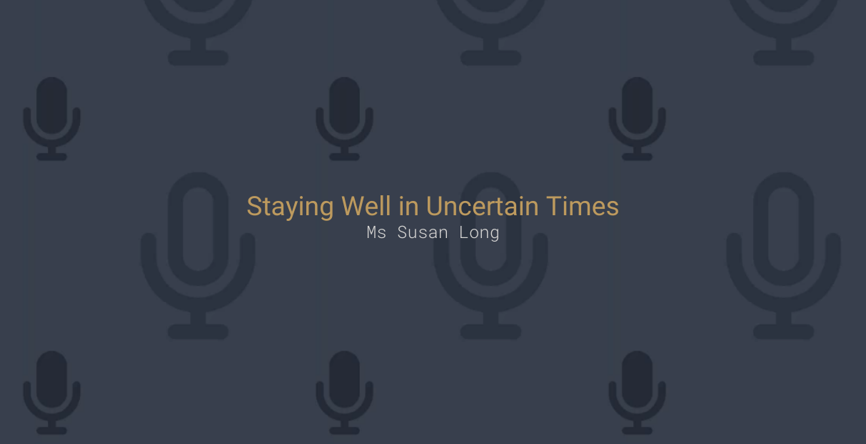 Staying Well in Uncertain Times