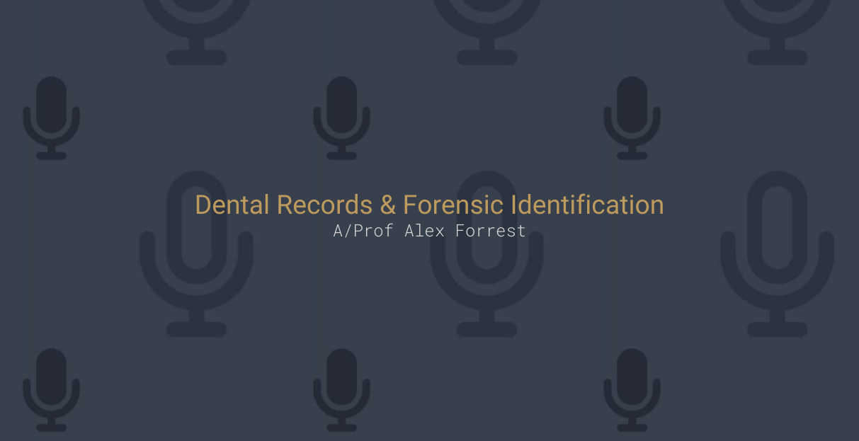 Dental Records and Forensic Identification